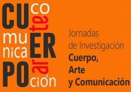 """Informe: Jornadas de Investigación """"Cuerpo, arte y Comunicación"""""""